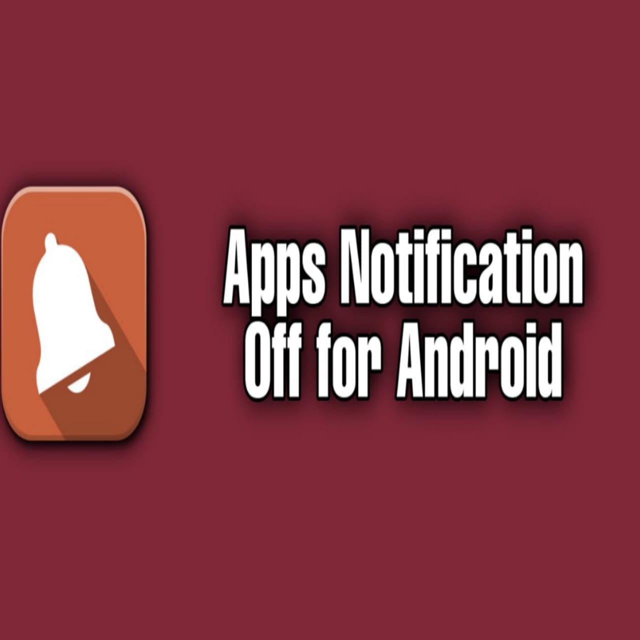 How to turn off Apps Notifications for Android