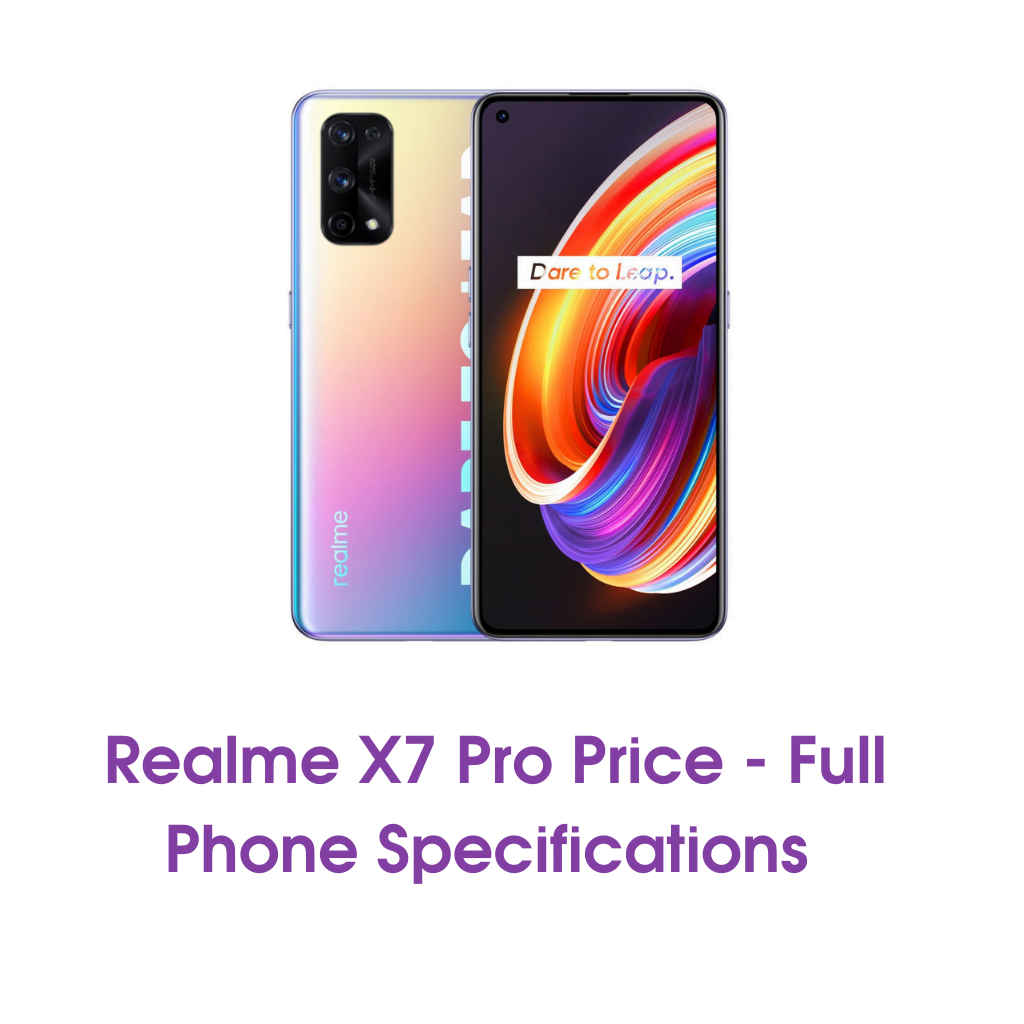 Realme X7 Pro Price – Full Phone Specifications 2021