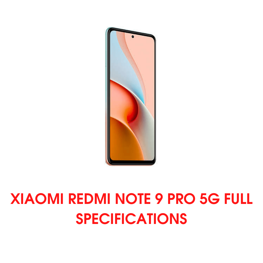 Xiaomi Redmi Note 9 Pro 5G – Full Phone specifications 2021